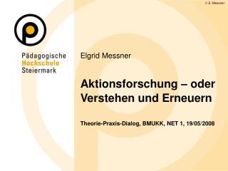 Elgrid Messner   Aktionsforschung   oder Verstehen und Erneuern    Theorie-Praxis-Dialog, BMUKK, NET 1, 19