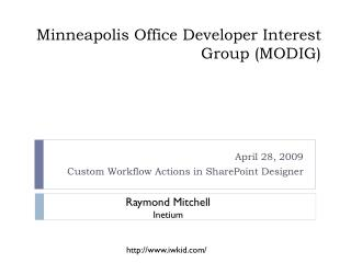 Minneapolis Office Developer Interest Group MODIG