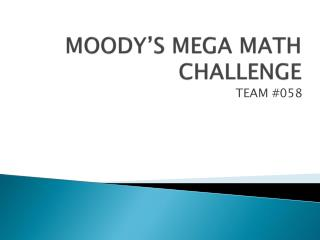 MOODY'S MEGA MATH CHALLENGE