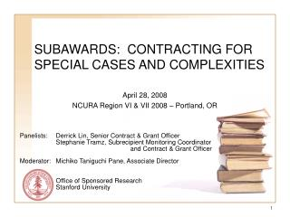 SUBAWARDS:  CONTRACTING FOR SPECIAL CASES AND COMPLEXITIES