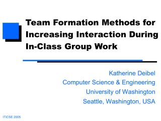 Team Formation Methods for Increasing Interaction During In-Class Group Work
