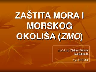 ZA�TITA MORA I MORSKOG OKOLI�A ( ZMO )