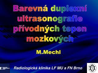 Barevná duplexní ultrasonografie přívodných tepen mozkových