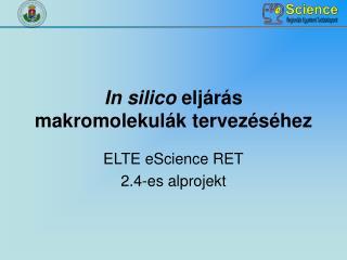 In  s ilico  eljárás makromolekulák tervezéséhez