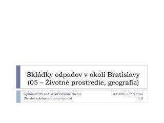Skládky odpadov v okolí Bratislavy (05 – Životné prostredie, geografia)