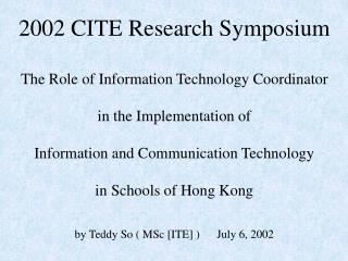 2002 CITE Research SymposiumThe Role of Information Technology Coordinatorin the Implementation ofInformation and Commun