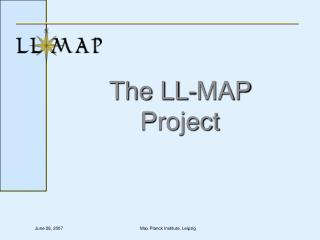 The LL-MAP Project