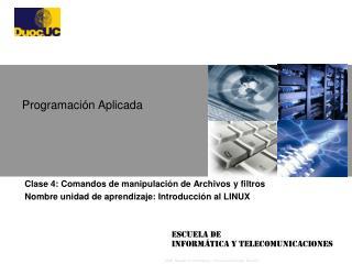 Clase 4: Comandos de manipulación de Archivos y filtros