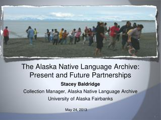 The Alaska Native Language Archive: Present and Future Partnerships