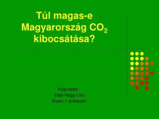 Túl magas-e Magyarország CO 2  kibocsátása?
