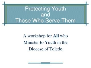 Protecting Youth  and  Those Who Serve Them