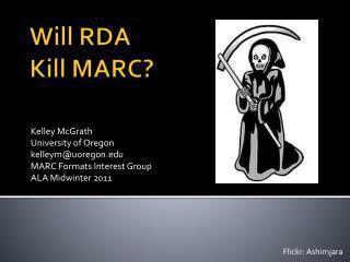 Will RDA  Kill MARC?