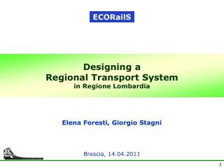 Designing a  Regional Transport System in Regione Lombardia