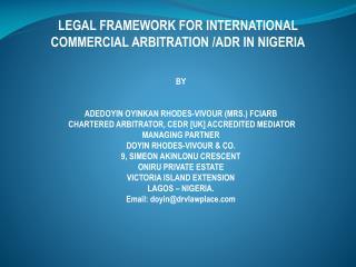 LEGAL FRAMEWORK FOR INTERNATIONAL COMMERCIAL ARBITRATION /ADR IN NIGERIA