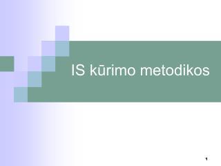 IS kūrimo metodikos