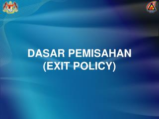 DASAR PEMISAHAN (EXIT POLICY)
