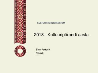 2013 - Kultuuripärandi aasta