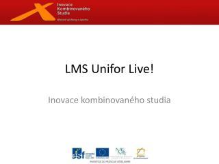 LMS  Unifor  Live!