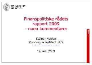 Finanspolitiske rådets  rapport 2009 - noen kommentarer