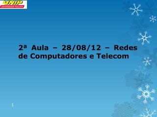 2�  Aula �  28/08/12  � Redes de Computadores e Telecom