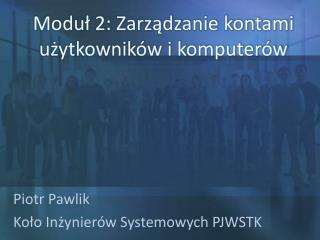 Moduł 2: Zarządzanie kontami użytkowników i komputerów