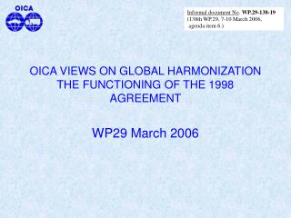 OICA VIEWS ON GLOBAL HARMONIZATION THE FUNCTIONING OF THE 1998 AGREEMENT