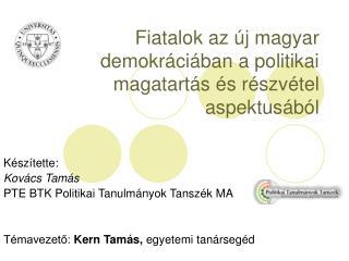 Fiatalok az új magyar demokráciában a politikai magatartás és részvétel aspektusából