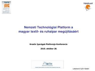 Nemzeti Technológiai Platform a  magyar textil- és ruhaipar megújításáért