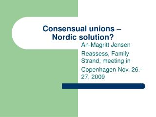 Consensual unions –   Nordic solution?