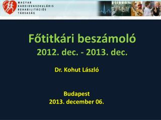 Főtitkári  beszámoló 2012. dec. - 2013. dec.