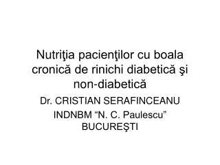 Nutri ţia pacienţilor cu boala cronică de rinichi diabetică şi non-diabetică