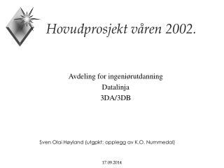 Hovudprosjekt våren 2002.