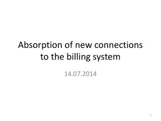 Absorption of new connections to the billing system