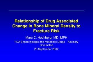 Relationship of Drug Associated Change in Bone Mineral Density to Fracture Risk