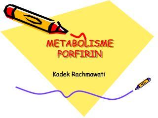 METABOLISME PORFIRIN