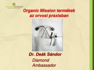 Organic Mission termékek     az orvosi praxisban