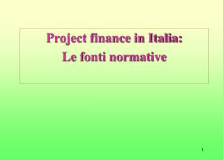 Project finance in Italia: Le fonti normative