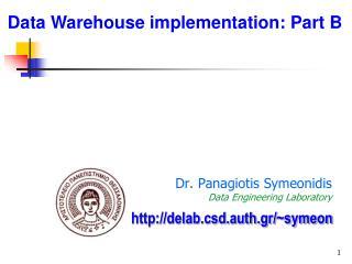 Dr .  Panagiotis S ymeonidis Data Engineering Laboratory