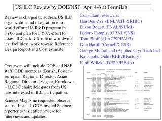 US ILC Review by DOE/NSF  Apr. 4-6 at Fermilab
