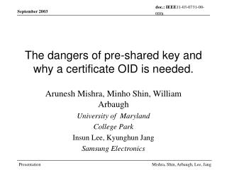 The dangers of pre-shared key and why a certificate OID is needed.