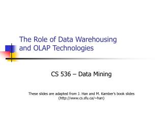 The Role of Data Warehousing  and OLAP Technologies