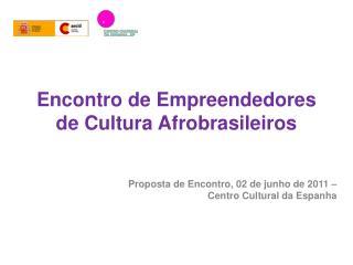 Encontro de Empreendedores de Cultura Afrobrasileiros