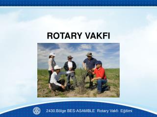 ROTARY VAKFI