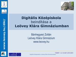 Digitális Középiskola  beindítása a  Leövey Klára Gimnáziumban