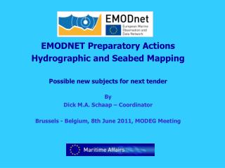 EMODNET Preparatory Actions Hydrographic and Seabed Mapping Possible new subjects for next tender