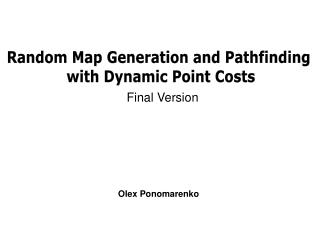 Random Map Generation and Pathfinding  with Dynamic Point Costs