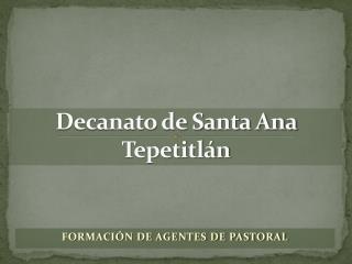 Decanato de Santa Ana  Tepetitlán
