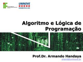 Algoritmo e Lógica de Programação