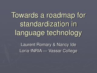 Towards a roadmap for standardization in language technology
