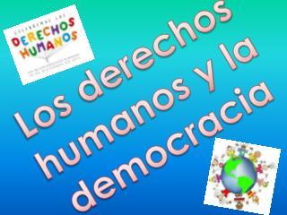 Los derechos humanos y la democracia
